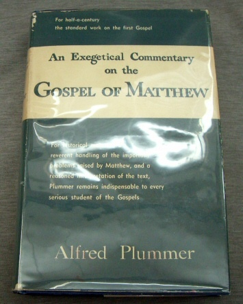 An Exegetical Commentary on the Gospel According to St. Matthew, Plummer, Alfred