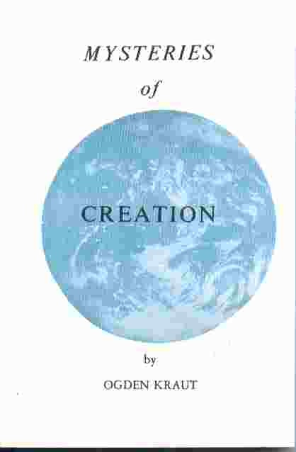 MYSTERIES OF CREATION, Kraut, Ogden