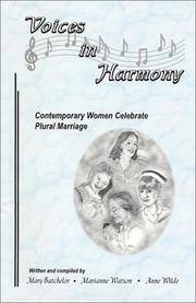 Voices in Harmony;  Contemporary Women Celebrate Plural Marriage, Batchelor, Mary &  Marianne Watson &  Anne Wilde