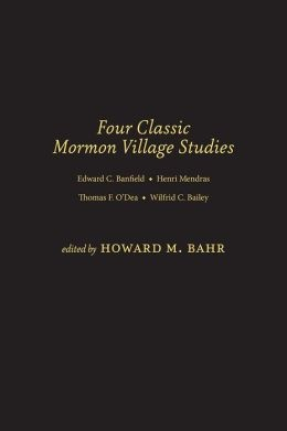 Four Classic Mormon Village Studies, Bahr, Howard M.