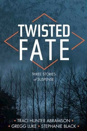 Twisted Fate, Abramson, Traci Hunter & Stephanie Black & Gregg Luke