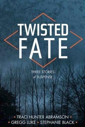 Twisted Fate, Abramson, Traci Hunter & Stephanie Black & Gregg Luke
