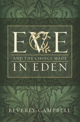 EVE AND THE CHOICE MADE IN EDEN, Campbell, Beverly
