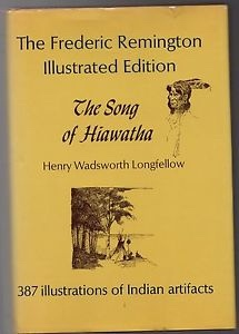 The Song of Hiawatha, Longfellow, Henry Wadsworth & Frederic Remington