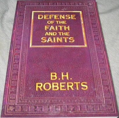 Defense of the Faith and the Saints, Roberts, B. H.