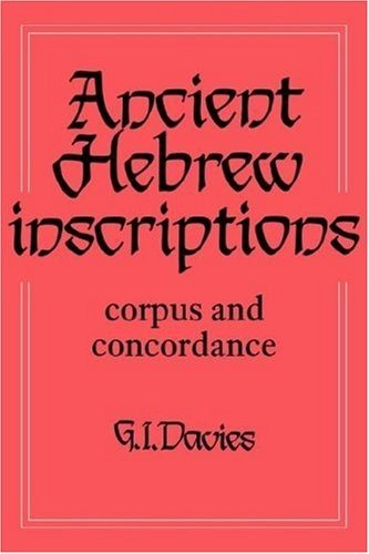 Ancient Hebrew Inscriptions  Volume 1: Corpus and Concordance, Davies, G. I.