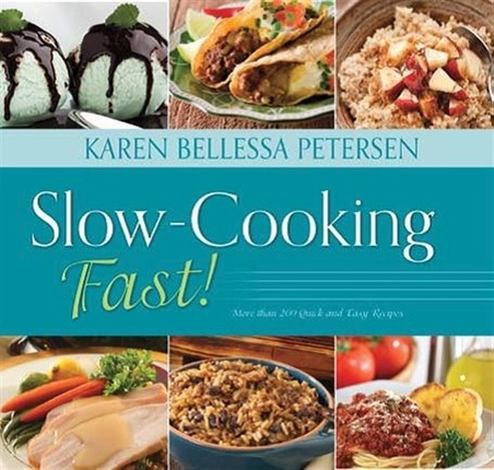 Slow-Cooking Fast!, Petersen, Karen Bellessa