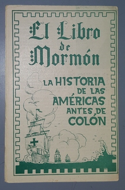 El libro de Mormòn : La historia de las Amèricas antes de Colòn., Church of Jesus Christ of Latter-day Saints. Argentine Mission