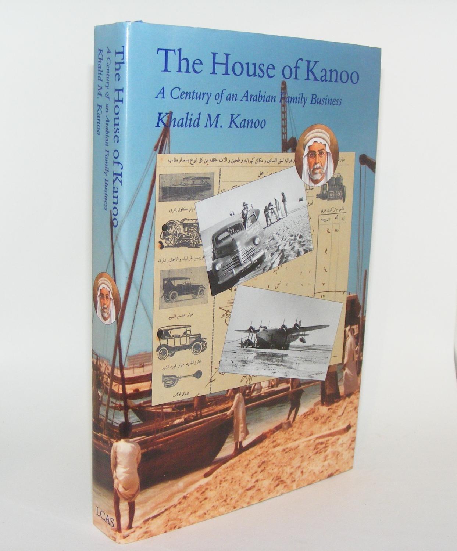 House of Kanoo -    A Century of an Arabian Family Business, Kanoo, Khalid H.