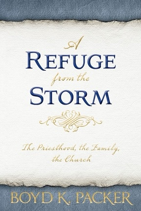 A Refuge from the Storm; The Priesthood, The Family, the Church, Packer, Boyd K.