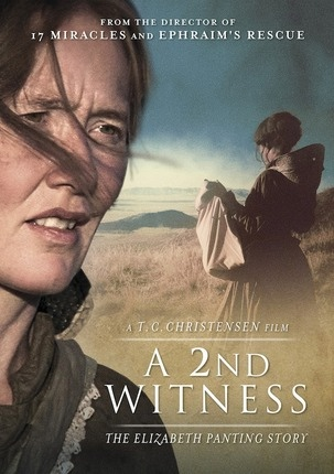 A 2nd Witness - The Elizabeth Panting Story From the Director if 17 Miracles and Ephraim's Rescue, Christensen, T. C.