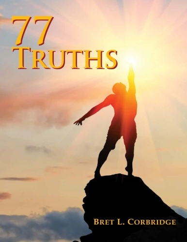 77 Truths, Corbridge, Mr. Bret L