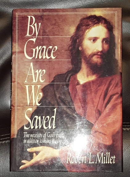 BY GRACE ARE WE SAVED, Millet, Robert L.
