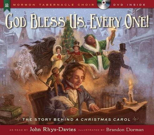 God Bless Us, Every One!  The Story Behind a Christmas Carol, Rhys-Davies, John & Brandon Dorman