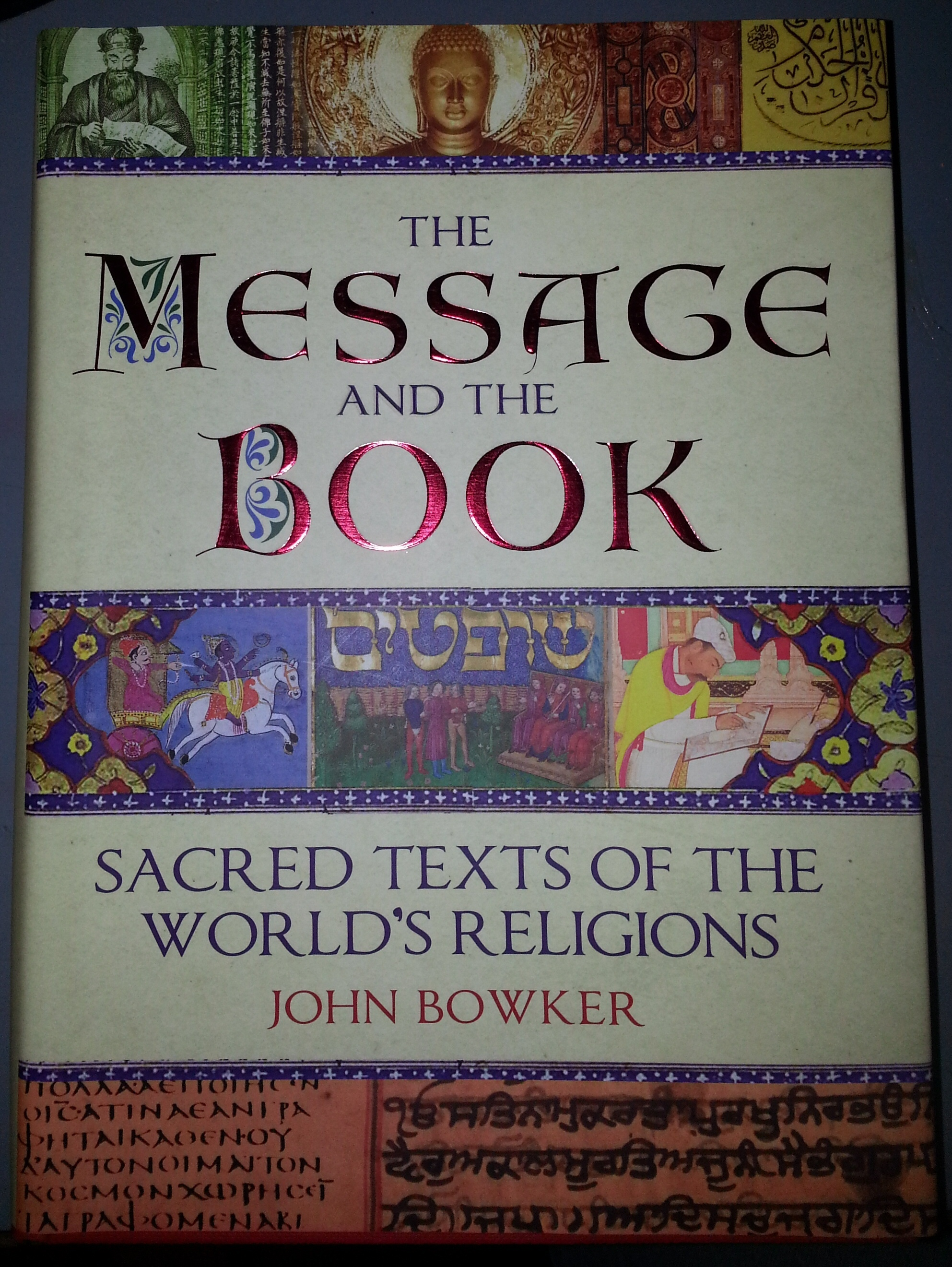The Message and the Book;   Sacred Texts of the World's Religions, Bowker, John