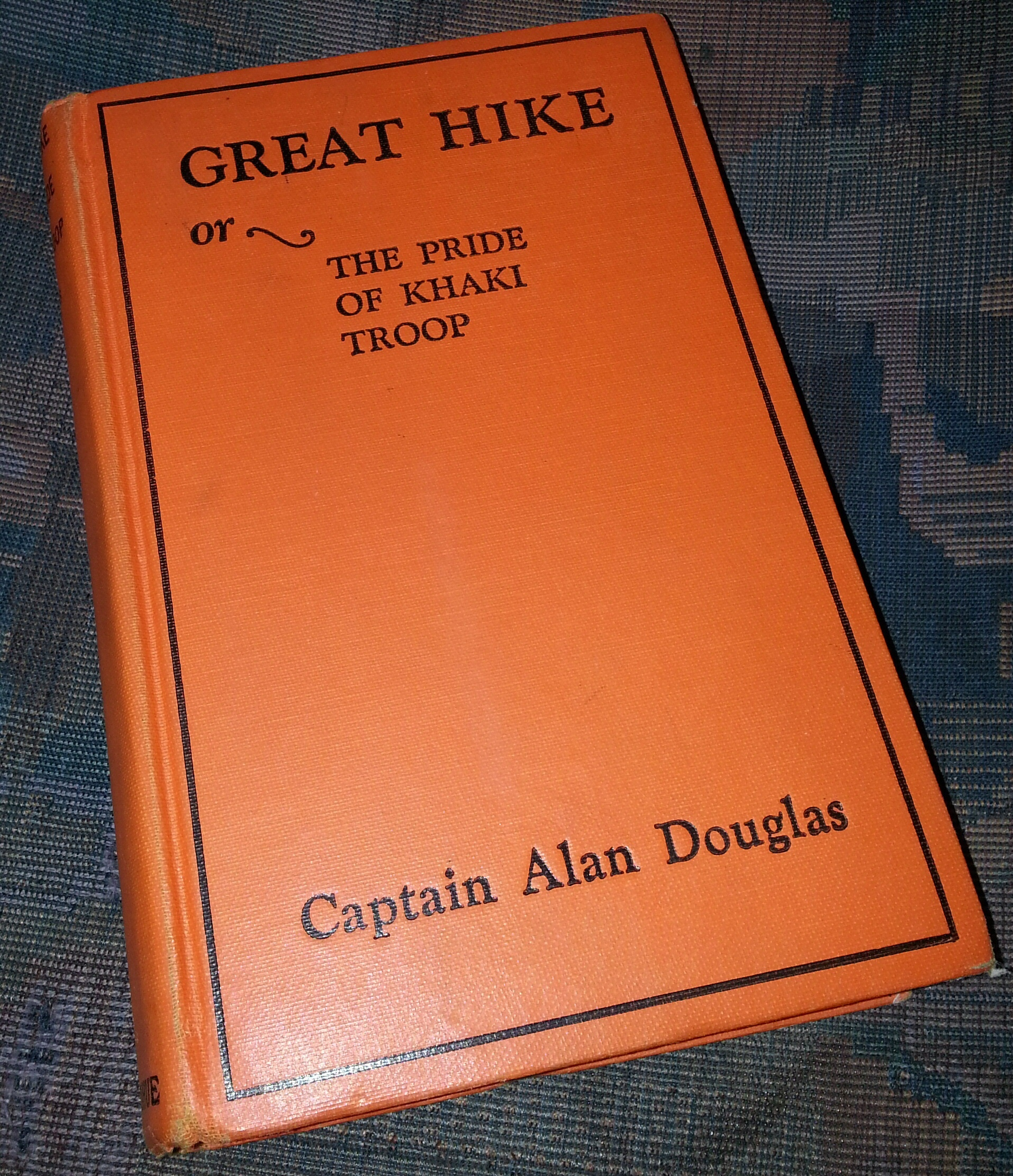 Great Hike or The Pride Of Khaki Troop, Douglas, Captain Alan