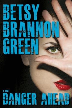 Danger Ahead, Green, Betsy Brannon