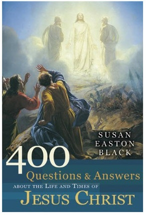 400 Questions and Answers About the Life and Times of Jesus Christ, Black, Susan Easton