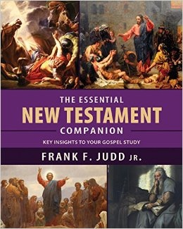 The Essential New Testament Companion: Key Insights to Your Gospel Study, Frank F. Judd Jr.