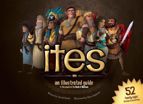 Ites;  An Illustrated Guide to the People in the Book of Mormon, Butler, David & Ryan Jeppesen