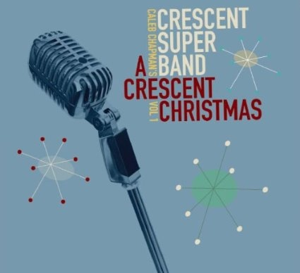 Caleb Chapman's Crescent Super Band - A Crescent Christmas (CD), Chapman, Caleb