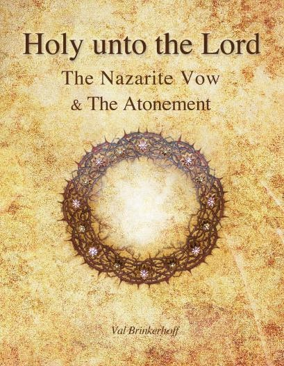HOLY UNTO THE LOARD The Nazarite Vow & The Atonement, Brinkerhoff, Val