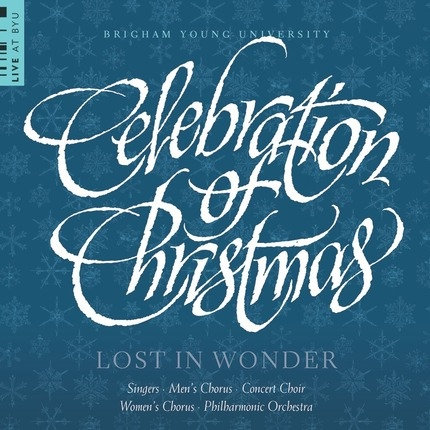 Celebration of Christmas: Lost in Wonder (CD), BYU Choirs and Orchestra