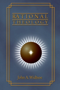Rational Theology, Widstoe, John A