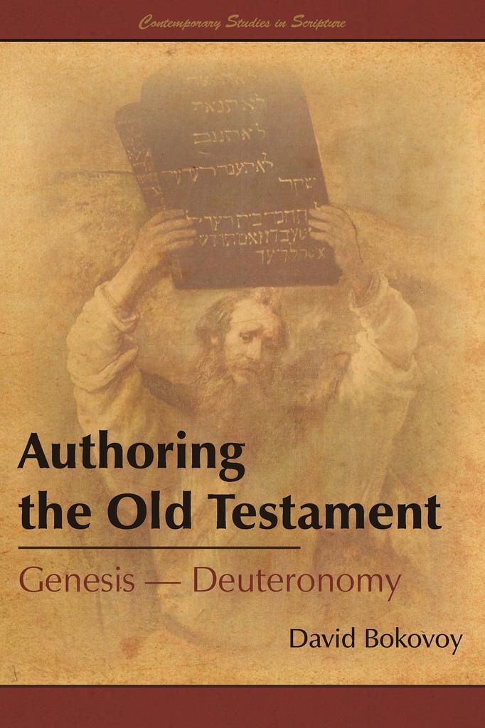 Authoring the Old Testament: Genesis–Deuteronomy, Bokovoy, David