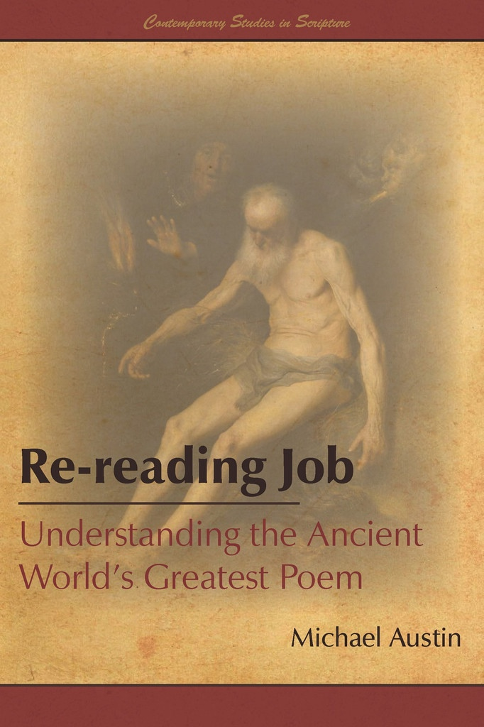Re-reading Job: Understanding the Ancient World's Greatest Poem, Austin, Michael