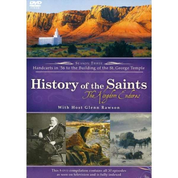 Image for History of the Saints - The Kingdom Endures -  Season Three - Handcarts in '56 to the Building of the St. George Temple