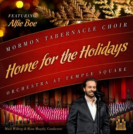 Home for the Holidays Featuring Alfie Boe, Mormon Tabernacle Choir & Mack Wilberg & Ryan Murphy & Orchestra at Temple Square & Alfie Boe & Tom Brokaw