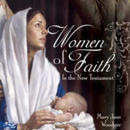 Women of Faith in the New Testament (Talk on CD), Woodger, Mary Jane