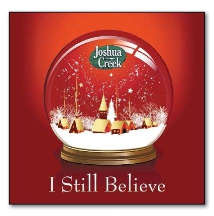 I Still Believe (CD), Joshua Creek