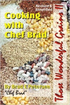 Cooking with Chef Brad Those Wonderful Grains II (2), Petersen, Brad E.
