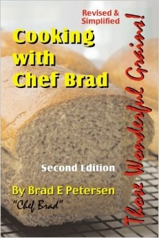 Cooking with Chef Brad Those Wonderful Grains, Petersen, Brad E.