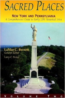 Sacred Places - Vol 2 - New York and Pennsylvania - A Comprehensive Guide to LDS Historical Sites - New York and Pennsylvania, Berrett, LaMar C. And Porter, Larry C.