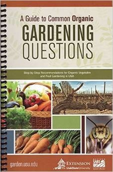 A Guide to Common Organic Gardening Questions, University, Utah State