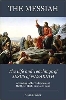 The Messiah; The Life and Teachings of Jesus of Nazareth, Bybee, David B.