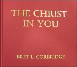 The Christ in You, Corbridge, Bret L. & Carleen Taylor
