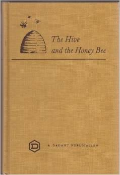 """The Hive and the Honey Bee - A New Book on Beekeeping Which Continues the Tradition of """"Langstroth on the Hive and the Honeybee"""", L.L. Langstroth et al & Dadant & Sons"""