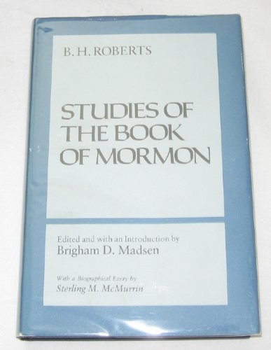 Studies of the Book of Mormon, Roberts, B. H. and Madsen, Brigham D. (editor)