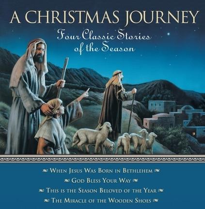A Christmas Journey  Four Classic Stories for the Season, Freeman, Emily & Deborah Pace Rowley & Joseph Brickey & Dan Burr & Simon Dewey