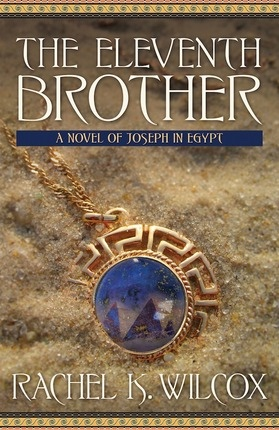 The Eleventh Brother;   A Novel of Joseph in Egypt, Wilcox, Rachel K.