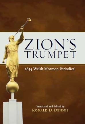 Zion's Trumpet -   1854 Welsh Mormon Periodical, Dennis, Ronald D.