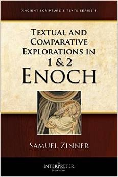 Textual and Comparative Explorations in 1 and 2 Enoch - Ancient Scripture and Texts Series 1 - 2014, Zinner, Samuel