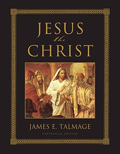 Jesus the Christ;   Centennial Edition, Talmage, James E.
