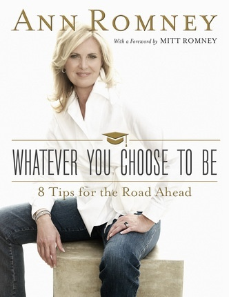 Whatever You Choose to Be;  8 Tips for the Road Ahead, Romney, Ann