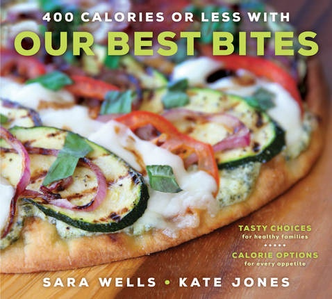 400 Calories or Less with Our Best Bites, Wells, Sara & Jones, Kate