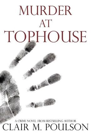 Murder at Tophouse  a novel, Poulson, Clair M.